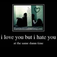 love and hate...