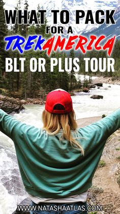 WHAT TO PACK FOR A TREKAMERICA BLT OR PLUS TOUR?