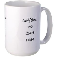 Caffeine Mug , caffeine, by mouth, every 4 hrs, as needed