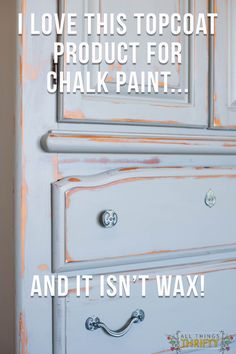What Protective Topcoat Product should you use on Chalk Paint that isn't WAX!?!