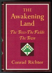 The Awakening Land: The Trees, The Fields, & The Town: Conrad Richter a series tracking a girl to woman. recommended Real Simple