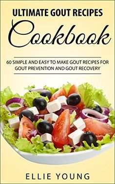 Ultimate Gout Recipes Cookbook: 60 Simple And Easy To Make Gout Recipes For Gout Prevention And Gout Recovery by Ellie Young, http://www.amazon.com/dp/B00O66UK9K/ref=cm_sw_r_pi_dp_ey.mub0YCYECW