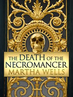REVIEW - Death of the Necromancer, Martha Wells