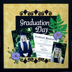 Graduation Day - Scrapbook.com - Scan and shrink a copy of the degree for a graduation page.