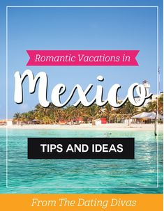 Romantic Couples Vacations and Honeymoons in Mexico