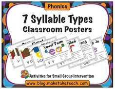 7 Syllable Types - There are 7 types of syllables that occur in all words of the English language.  Every word can be broken down into these syllables.  These 7 syllables include: closed, open, magic e, vowel teams, r-controlled, dipthongs and consonant le.  After teaching each syllable type, having these posters readily available for reference in your classroom can help your students.