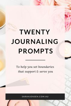 20 journaling prompts to help you set boundaries that support and serve you | Sarah Jensen