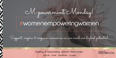Today is...M-POWERMENT MONDAY! Support, inspire & empower women so we can reach our highest potential. #womenempoweringwomen  Join us on #Facebook for daily inspiration and empowerment at:  https://www.facebook.com/groups/answersforwomen/