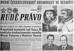 Titulní stránka novin z roku 1978, kde je zobrazen Ing.Vladimír Remek, který se stal 2.3.1978 prvním kosmonautem z jiné země než z USA a SSSR. Na vesmírnou stanici Saljut 6 jej spolu s A.Gubarevem vynesla kosmická loď Sojuz 28. Po sedmi dnech se vrátil na Zem. Remkův let byl v rámci programu Interkosmos, když Moskva nabídla Polsku,NDR a ČSSR účast v pilotovaných kosmických letech.Dodnes není známo,jakou roli hrála při rozhodování politika-údajná snaha vylepšit image Moskvy po invazi z roku 1968. Socialism, Memories, History, Moskva, Czech Republic, Challenge, Celebrity, Graphics, Red
