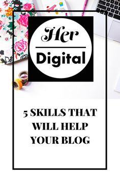 Whether you're blogging for fun or as your career, there are certain skills that will help you reach more people and get your name out there.