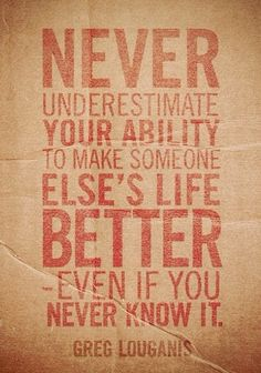 never underestimate what you are capable of