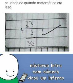 Saudades da VERDADEIRA Matemática!!!