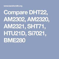 Compare DHT22, AM2302, AM2320, AM2321, SHT71, HTU21D, Si7021, BME280