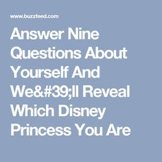 Answer Nine Questions About Yourself And We'll Reveal Which Disney Princess You Are