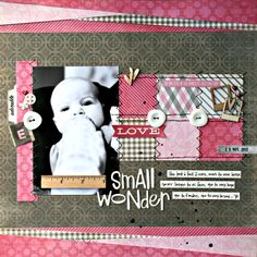 Small Wonder - Scrapbook.com Designed using Let's Capture Our Memories Sketch #55 by Becky Fleck at PageMaps. http://rusticscraps.blogspot.ca/2014/01/lets-capture-our-memories-sketch-55.html