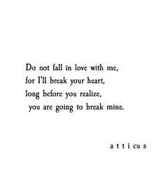 'Break' #atticuspoetry #atticus #love