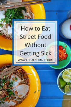 Street food is a great way to see a place, but you should eat safely. Here are tried and true tips to help you enjoy great dishes, but do so without getting sick.