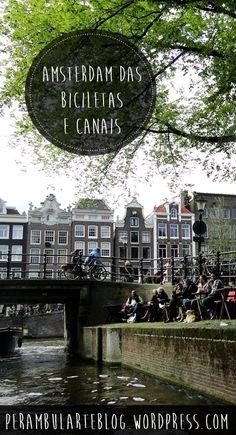 Um roteiro pela belíssima Amsterdam.