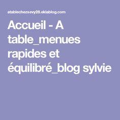 Accueil - A table_menues rapides et équilibré_blog sylvie