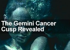 Understand the truth about the Gemini Cancer Cusp in this special personality profile. Find out the key traits of those born on the Gemini-Cancer Cusp.
