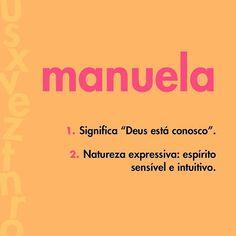 Marque a Manuela que você conhece!! #nomedodia #manuela