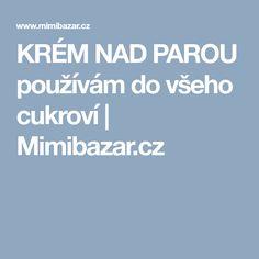 KRÉM NAD PAROU používám do všeho cukroví   Mimibazar.cz