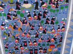 Hmong story cloths - instead of writing stories, the Hmong illustrate them through embroidery