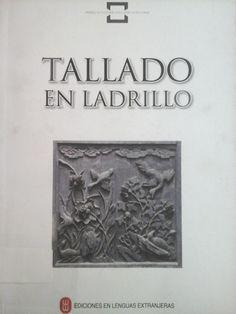Tallado En Ladrillo. 1ª ed. China: Lenguas Extranjeras, 2008. Disponible en la Biblioteca de Ingeniería y Ciencias Aplicadas. (Primer nivel EBLE)