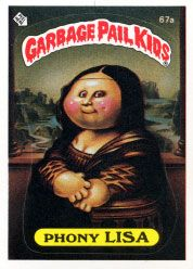 This a famous painting by Leonardo Devito. HA! Garbage Pail Kids!