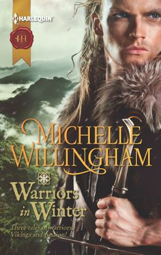 Warriors in Winter by Michelle Willingham ~Harlequin Historical