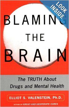 Blaming the Brain: The Truth About Drugs and Mental Health: Elliot Valenstein: 9780743237871: Amazon.com: Books