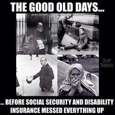 Decent and moral societies take care of their most vulnerable members -- the old, the disabled, and the young.  To do otherwise is utterly unthinkable.