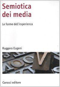 Semiotica Dei Media Le Forme Dell Esperienza Media Dei Semiotica Le Libri Media
