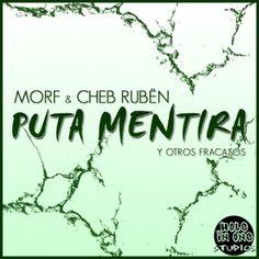 Morf & Cheb Rubën - Puta Mentira Y Otros Fracasos (2009)