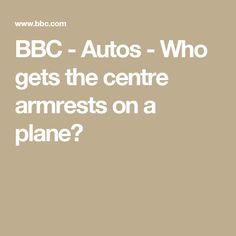 BBC - Autos - Who gets the centre armrests on a plane?