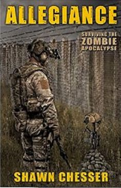 5♥ Allegiance: Surviving the Zombie Apocalypse (Bk 5) by Shawn Chesser. Available on Amazon