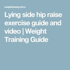 Lying side hip raise exercise guide and video | Weight Training Guide