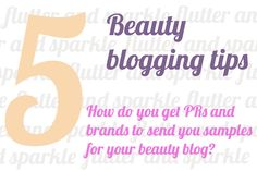 flutter and sparkle: Beauty blogger tips part 5: How do you get PR companies and brands to send you samples for your beauty blog?