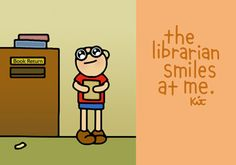 the smell of books. the dust particles reflecting in the light. the encouragment from a friendly librarian.