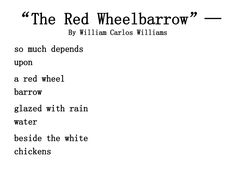 """poetry-at-dawn: """" So much depends on so many things. To poet William Carlos Williams…it was a wheelbarrow. What does so much depend on to you? Choose a very """"unremarkable"""", everyday item that. The Words, Cool Words, William Carlos Williams, Teaching Poetry, National Poetry Month, Mentor Texts, Literary Quotes, Poem Quotes, Wheelbarrow"""