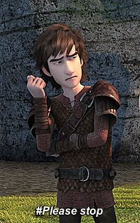 #howtotrainyourdragon #hiccup #pleasestop