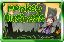 Monkey Business    You pay peanuts and you'll get monkeys! Ape around with this fun video slot and you won't be a monkey's uncle.