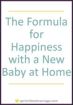 A Prioritized Marriage: Our Formula for Happiness with a New Baby at Home