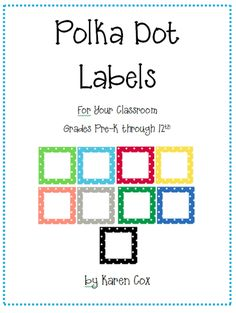 FREE from Karen Cox on TpT. A set of free printable polka dot labels for your classroom. Labels come in 10 colors plus a set of bold black dots. Note: This is a Zip file c. Classroom Labels Free, Classroom Organization Labels, Organizing Labels, School Organization, School Classroom, Classroom Themes, Classroom Newsletter, Future Classroom, Organization Ideas