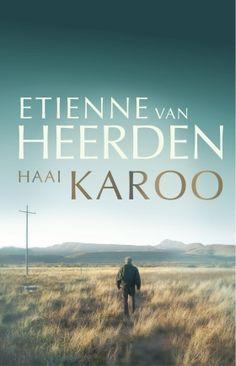 Tafelberg   Book Details   Haai Karoo African Literature, Afrikaans, Van, Memories, Authors, Writers, My Love, Reading, Heartland
