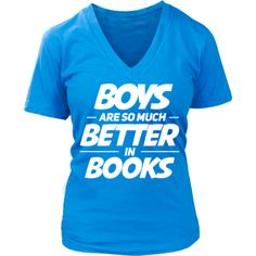"""Boys are so much better in books"" V-Neck"