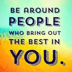 Be around people who bring out the best in you. Classroom Quotes, Teacher Quotes, Positive Quotes For Life, Life Quotes, Finally Friday, Balanced Literacy, No Drama, Thematic Units, Primary Classroom