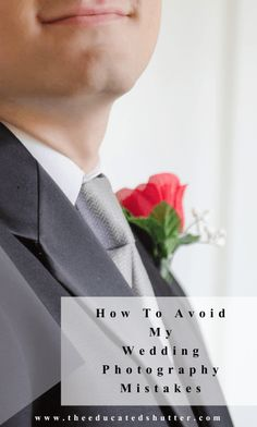 How To Avoid My Wedding Photography Mistakes | The Educated Shutter