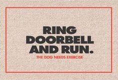 Ring Doorbell and Run Pet Doormat|M124 by High Cotton. $15.89. Be sure and read the below item description for sizing and further product details.. Visitors to your home or office will get a chuckle out of this humorous pet doormat!18 x 27 Olefin/Indoor/Outdoor Carpet with perfect bound stitched edges. Wash with hose and brush. Do not machine wash.