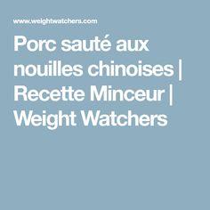 Porc sauté aux nouilles chinoises | Recette Minceur | Weight Watchers